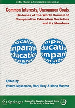 Common Interests, Uncommon Goals: Histories of the World Council of Comparative Education Societies and Its Members