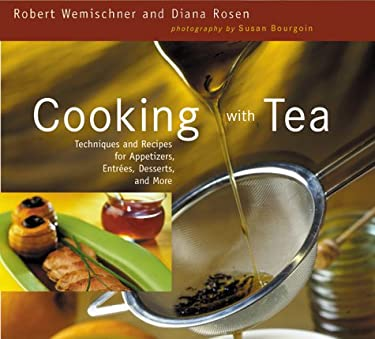 Cooking with Tea: Techniques and Recipes for Appetizers, Entrees, Desserts, and More 9789625938165