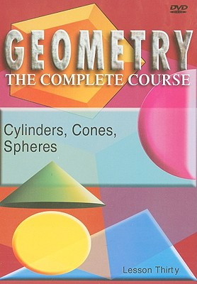 Cylinders, Cones, Spheres, Lesson Thirty