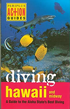 Diving Hawaii and Midway: A Guide to the Aloha State's Best Diving 9789625930640