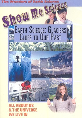 Earth Science: Glaciers, Clues to Our Past
