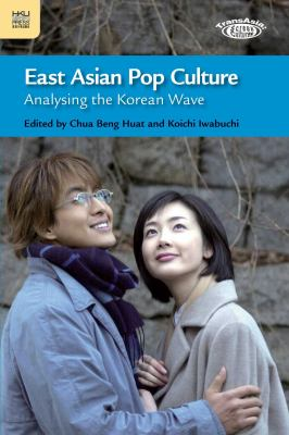 East Asian Pop Culture: Analysing the Korean Wave 9789622098930