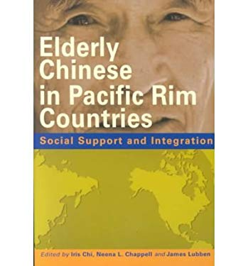Elderly Chinese in Pacific Rim Countires: Social Support and Integration 9789622095328