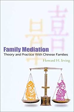Family Mediation: Theory and Practice with Chinese Families 9789622095953