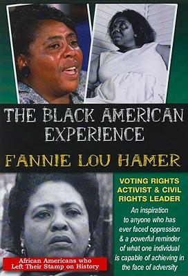 Fannie Lou Hamer: Voting Rights Activist & Civil Rights Leader