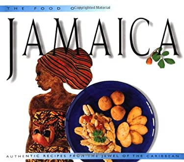 Food of Jamaica: Authentic Recipes from the Jewel of the Caribbean 9789625932286