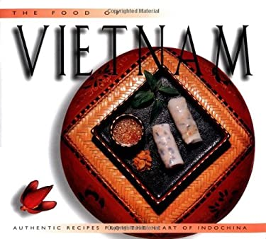 Food of Vietnam (H): Authentic Recipes from the Heart of Indochina 9789625933948