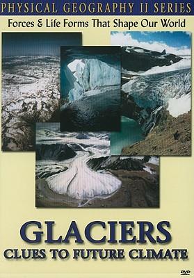 Glaciers: Clues to Future Climate