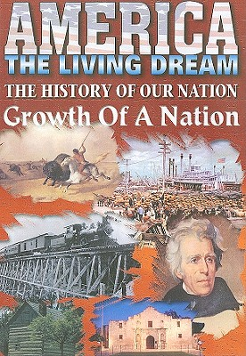 Growth of a Nation: The History of Our Nation