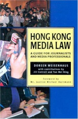 Hong Kong Media Law: A Guide for Journalists and Media Professionals 9789622098077