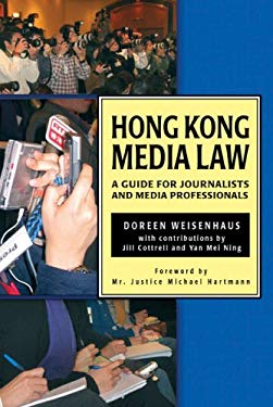 Hong Kong Media Law: A Guide for Journalists and Media Professionals 9789622098084