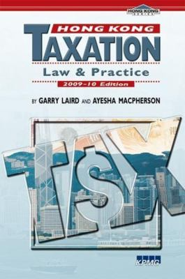 Hong Kong Taxation: Law and Practice 9789629964122