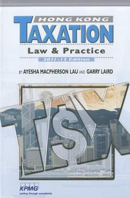 Hong Kong Taxation: Law and Practice, 2011-12 9789629964863
