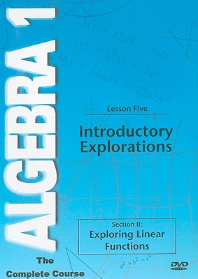 Introductory Explorations, Lesson Five: Section II: Exploring Linear Functions