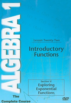 Introductory Functions, Lesson Twenty-Two: Section V: Exploring Exponential Functions