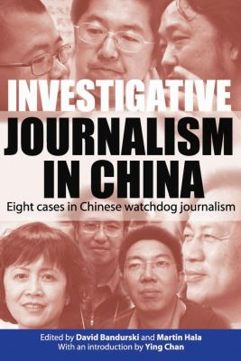 Investigative Journalism in China: Eight Cases in Chinese Watchdog Journalism 9789622091740