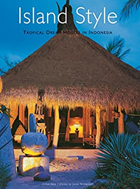 Island Style: Tropical Dream Houses in Indonesia 9789625934150
