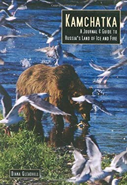 Kamchatka: A Journal & Guide to Russia's Land of Ice and Fire 9789622177802