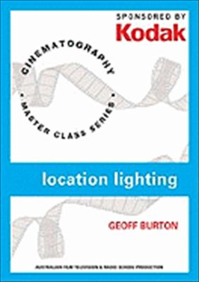 Kodak: Location Lighting with Geoff Burton: Cinematography