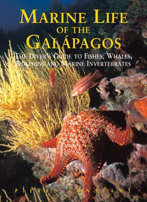 Marine Life of the Galapagos: The Diver's Guide to Fishes, Whales, Dolphins and Marine Invertebrates 9789622177673