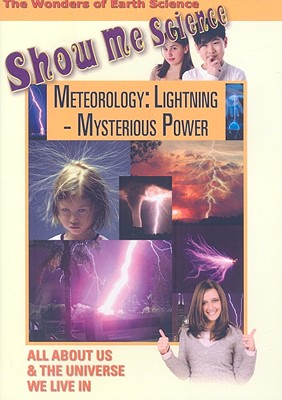 Meteorology: Lightning--Mysterious Power