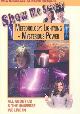 Meteorology: Lightning--Mysterious Power