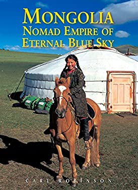 Mongolia: Nomad Empire of the Eternal Blue Sky 9789622178083