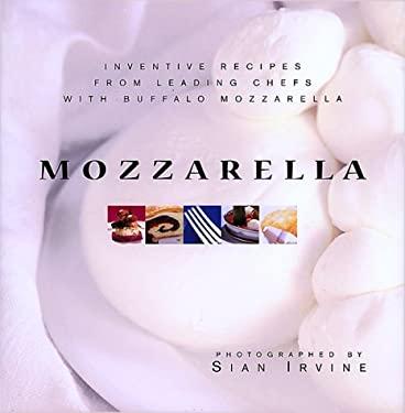 Mozzarella: Inventive Recipes from Leading Chefs with Buffalo Mozzarella 9789625934396