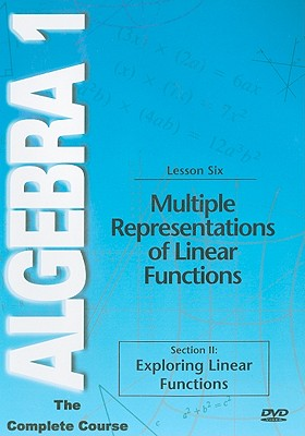 Multiple Representations of Linear Functions, Lesson Six: Section II: Exploring Linear Functions