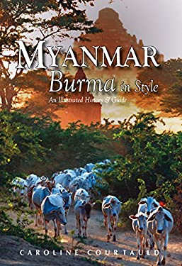 Myanmar: An Illustrated History and Guide to Burma 9789622178328