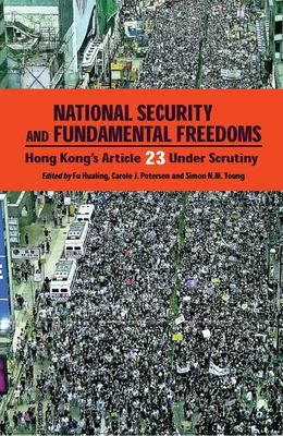 National Security and Fundamental Freedoms: Hong Kong's Article 23 Under Scrutiny 9789622097322