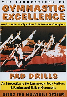 Pad Drills: An Introduction to the Terminology, Body Positions & Fundamental Skills of Gymnastics
