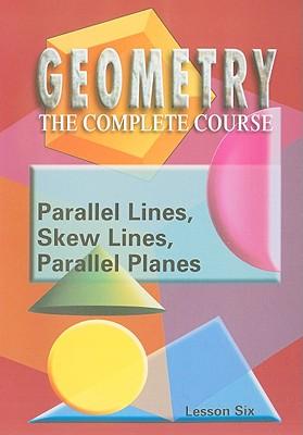 Parallel Lines, Skew Lines, Parallel Planes, Lesson Six