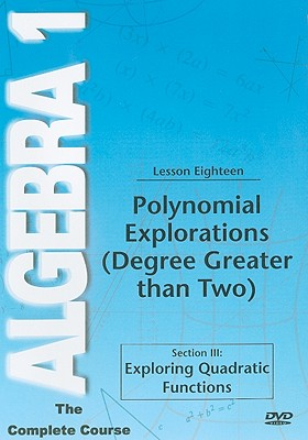 Polynomial Explorations (Degree Greater Than Two), Lesson Eighteen: Section III: Exploring Quadratic Functions