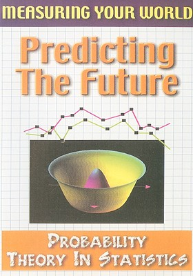 Predicting the Future: Probability Theory in Statistics