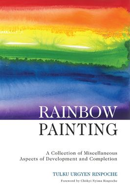 Rainbow Painting: A Collection of Miscellaneous Aspects of Development and Completion 9789627341222