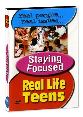 Real Life Teens: Staying Focused: Health & Guidance, Social Issues & Character Education