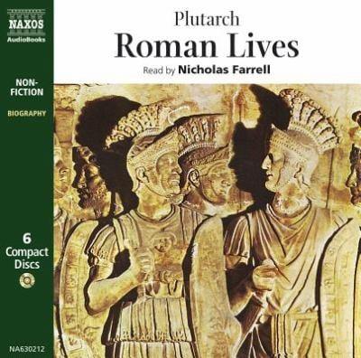 Roman Lives: Coriolanus, Pompey, Caesar, Cicero, Brutus, Mark Anthony 9789626343029