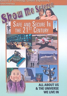 Safe and Secure in the 21st Century