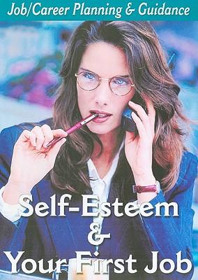 Self-Esteem & Your First Job