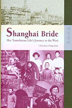 Shanghai Bride: Her Tumultuous Life's Journey to the West 9789622097148