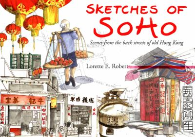 Sketches of Soho: Scenes from the Back Streets of Old Hong Kong 9789628673230