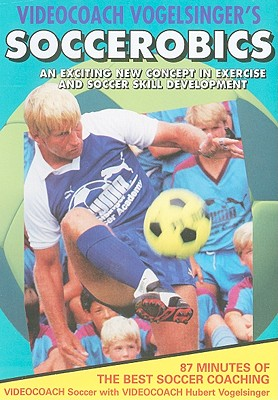 Soccerobics: An Exciting New Concept in Exercise and Soccer Skill Development