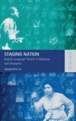 Staging Nation: English Language Theatre in Malaysia and Singapore 9789622096875
