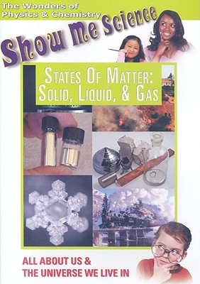States of Matter: Solid, Liquid, & Gas