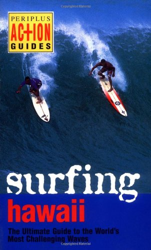 Surfing Hawaii: The Ultimate Guide to the World's Most Challenging Waves 9789625935409
