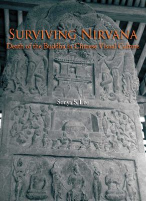 Surviving Nirvana: Death of the Buddha in Chinese Visual Culture 9789622091252
