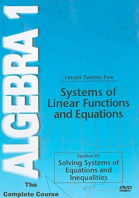 Systems of Linear Functions and Equations, Lesson Twenty-Five: Section VI: Solving Systems of Equations and Inequalities