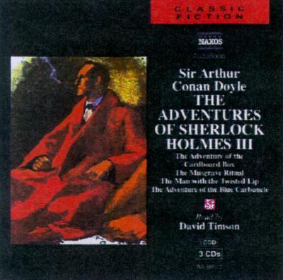 The Adventures of Sherlock Holmes: Volume Three; The Adventure of the Cardboard Box/The Musgrave Ritual/The Man with the Twisted Lip/The Adventure of
