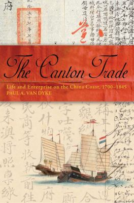 The Canton Trade: Life and Enterprise on the China Coast, 1700-1845 9789622098282